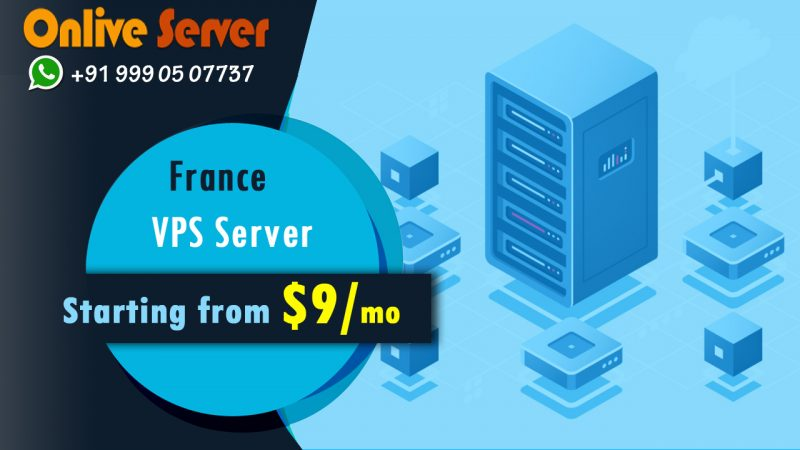Cheap France VPS Server Hosting with Mindblowing Peformance