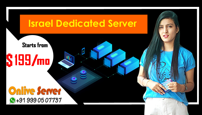 All You Need To Know About Israel Dedicated Server Hosting