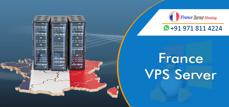 Purchase Affordable and High-End France VPS Server Hosting