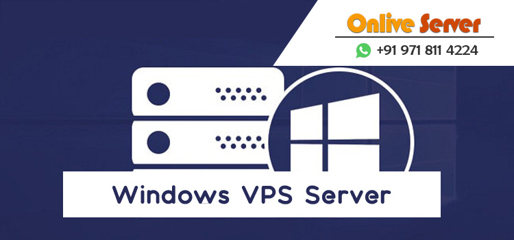 Windows VPS Server Hosting – New Gen. Operating System for Your Business