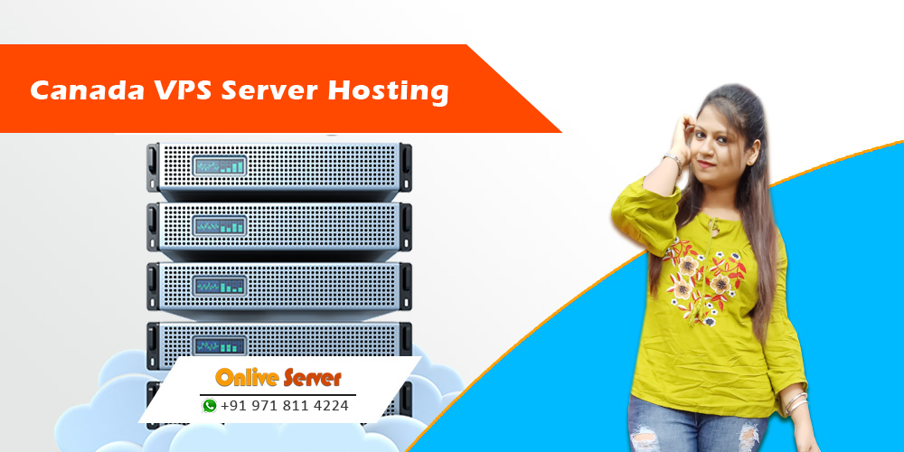 Canada VPS Hosting the Most Preferred Hosting Solution – Onlive Server