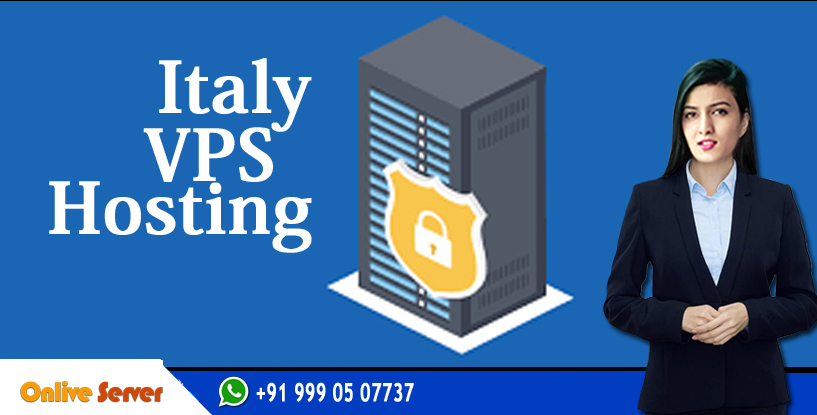 Get The Best Italy VPS Hosting Solution for Your Website