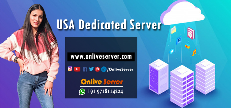 Benefits Of USA Dedicated Server Hosting plans with great benefits